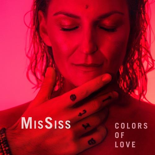 MisSiss - neues Album COLORS OF LOVE am 26. Mai 2017