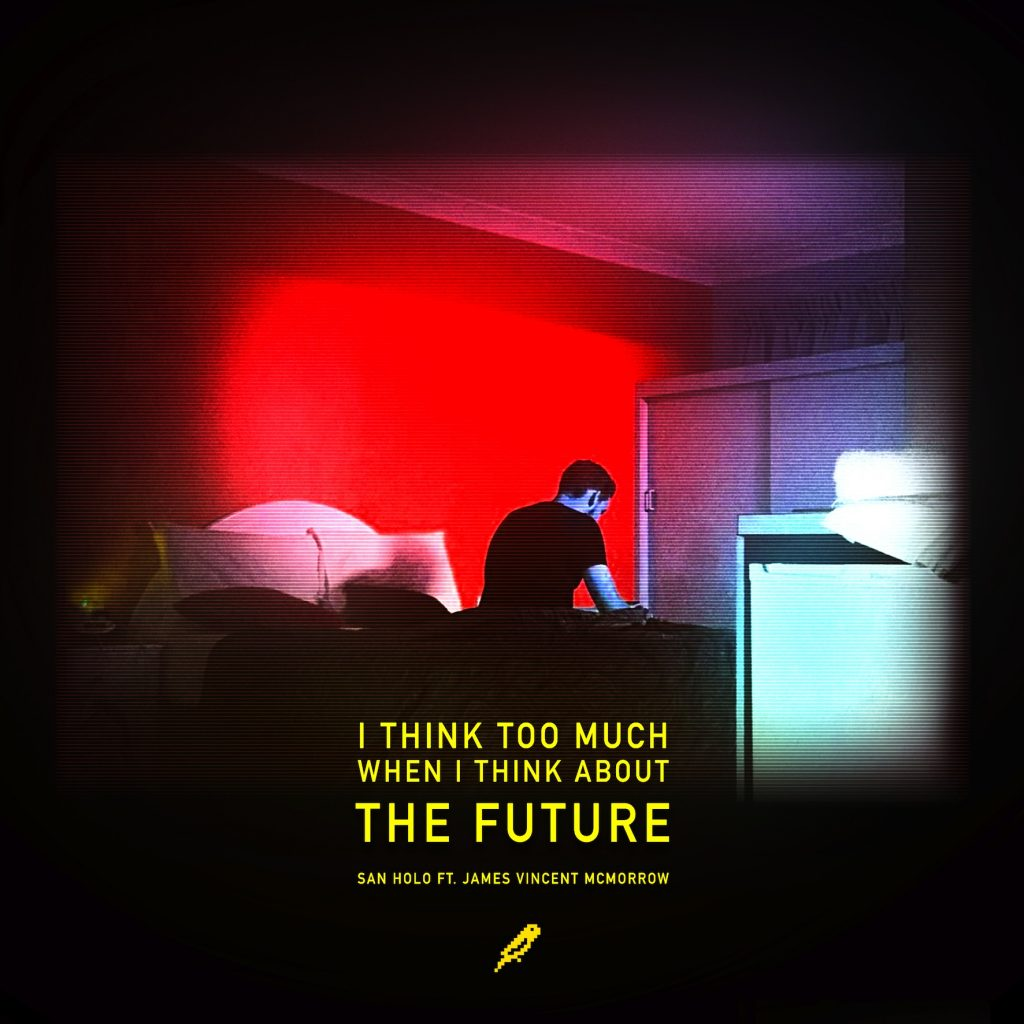 SAN HOLO ft. James Vincent McMorrow - The Future