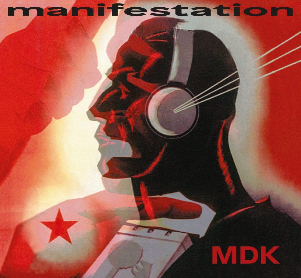 "MDK (MEKANIK DESTRÜKTIW KOMANDÖH) ""MANIFESTATION"""