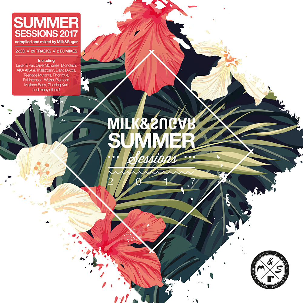 SUMMER SESSIONS 2017 Compiled and Mixed by  Milk&Sugar