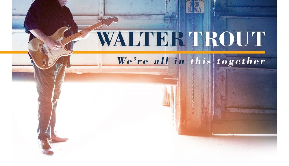 Walter Trout Album: We're All In This Together VÖ: 01.09.2017 durch Provogue / Mascot Label Group / Rough Trade
