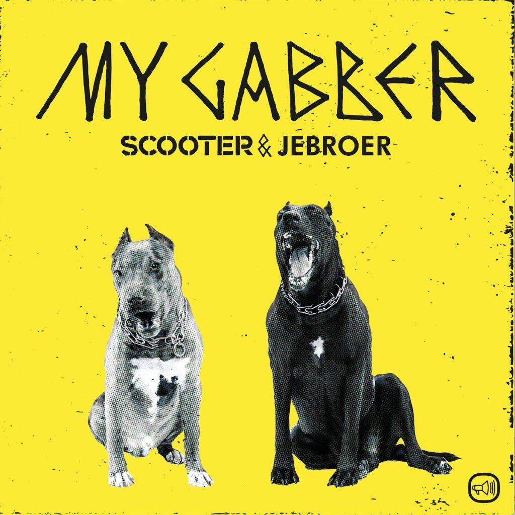 SCOOTER & JEBROER – MY GABBER