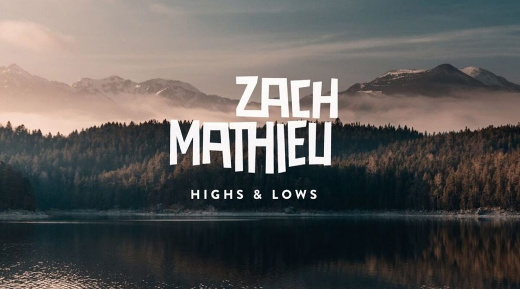 "Zach Mathieu ""Highs & Lows"""