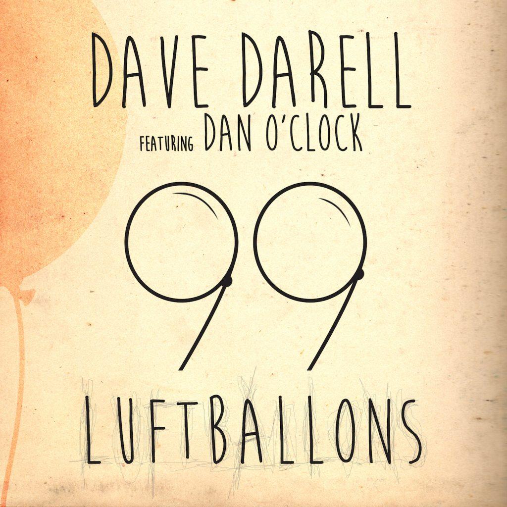 "Dave Darell feat. Dan O'Clock ""99 Luftballons"""