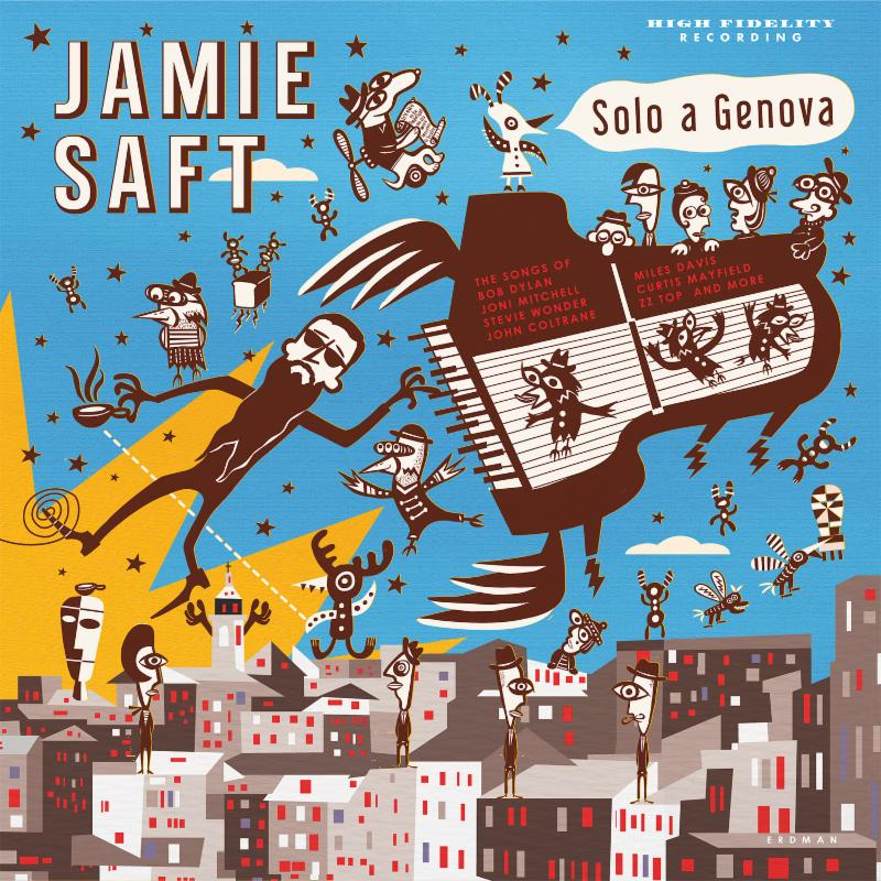Jamie Safts erstes Solo Album in 25 Jahren als Recording Artist. 'Solo A Genova' auf RareNoise im Januar.