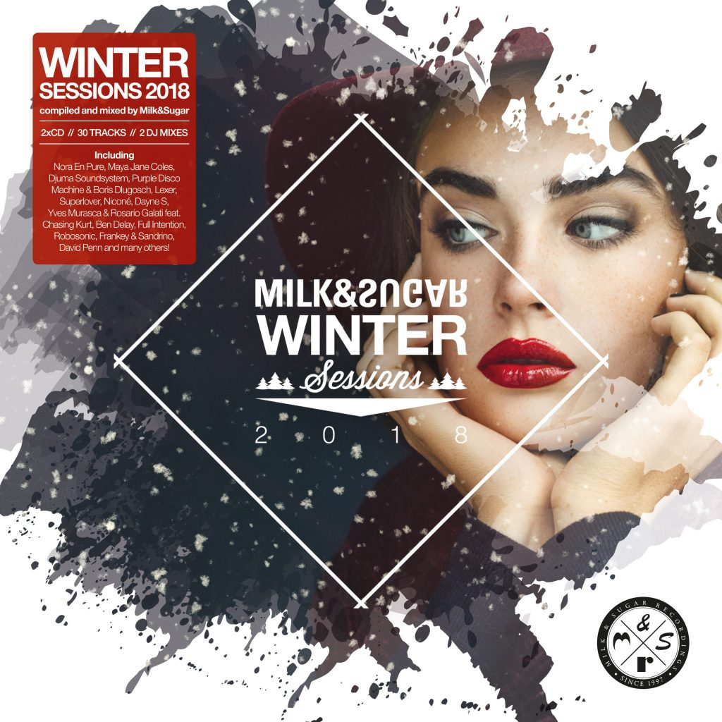 WINTER SESSIONS 2018 Compiled and Mixed by Milk & Sugar
