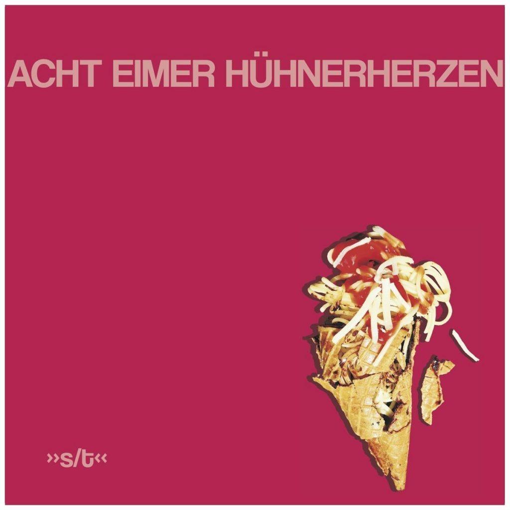 """DEBÜT-ALBUM der ACHT EIMER HÜHNERHERZEN - """"s/t""""kommt am 23. März 2018"""