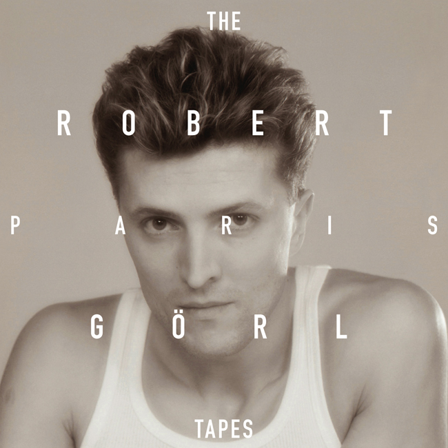 Robert Görl - The Paris Tapes. Album am 21.04. via Grönland/RTD