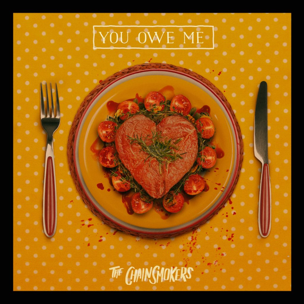 Out now: The Chainsmokers - You Owe Me