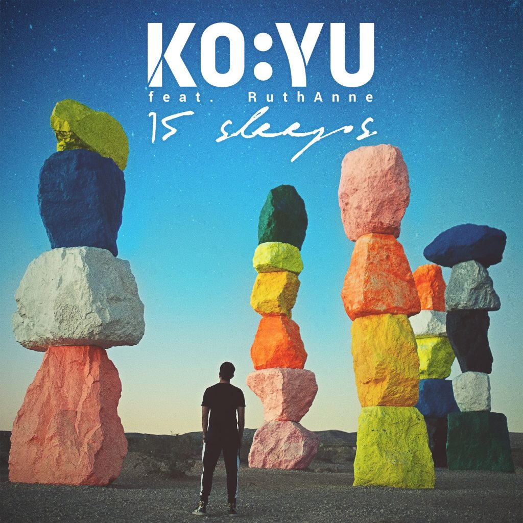 KO:YU ft. RuthAnne TITEL: »15 SLEEPS« – VÖ: 16.03.2018