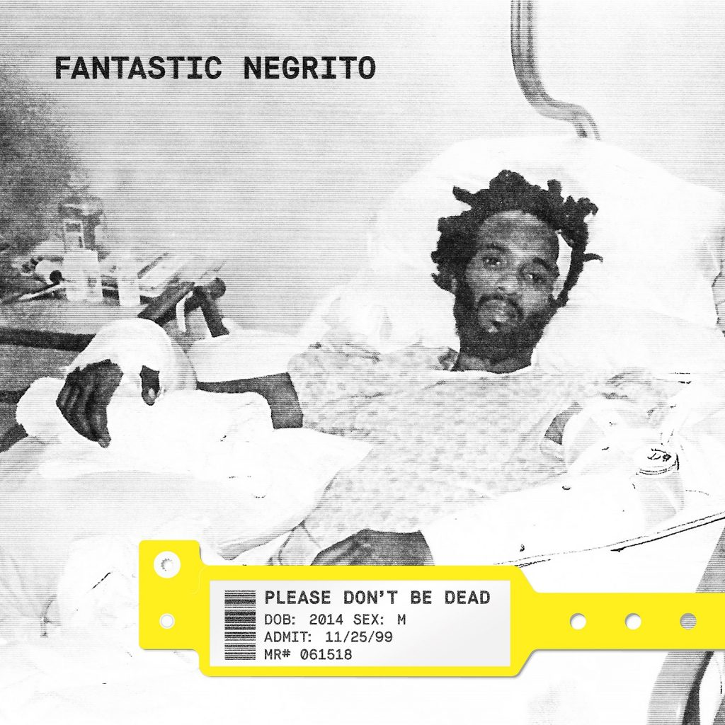 "Fantastic Negrito kündigt sein neues Album ""Please Don´t Be Dead"" für den 15.06.18 an und veröffentlicht die erste Single + Video ""Plastic Hamburgers"""