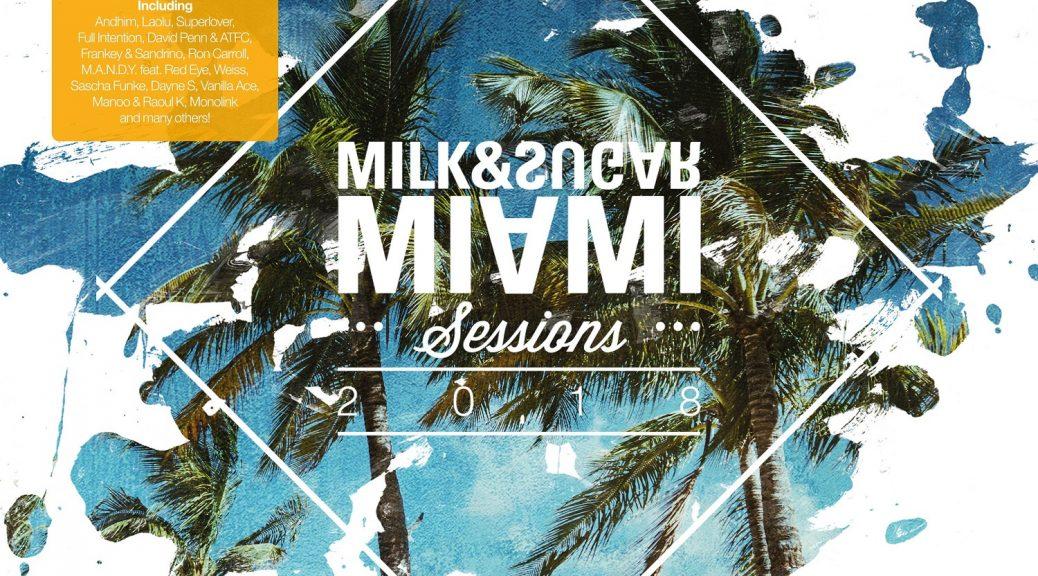 """Milk & Sugar leiten mit ihrer neuen Mix-Compilation """"Miami Sessions 2018"""" den Frühling ein."""