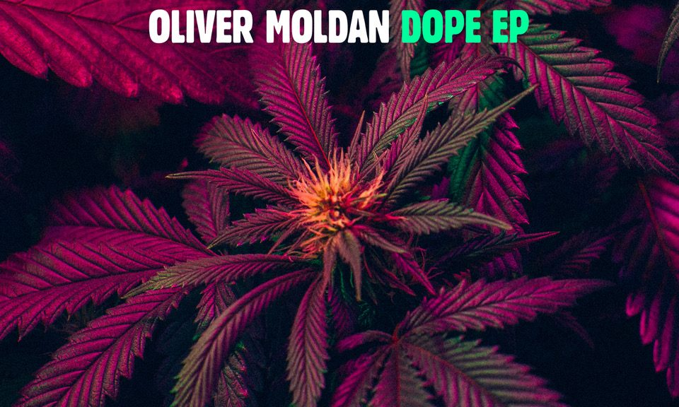 OUT NOW: Oliver Moldan - Dope