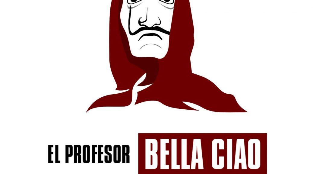 BELLA CIAO (HUGEL REMIX) von EL PROFESOR: der Sommerhit 2018 ist da!!!