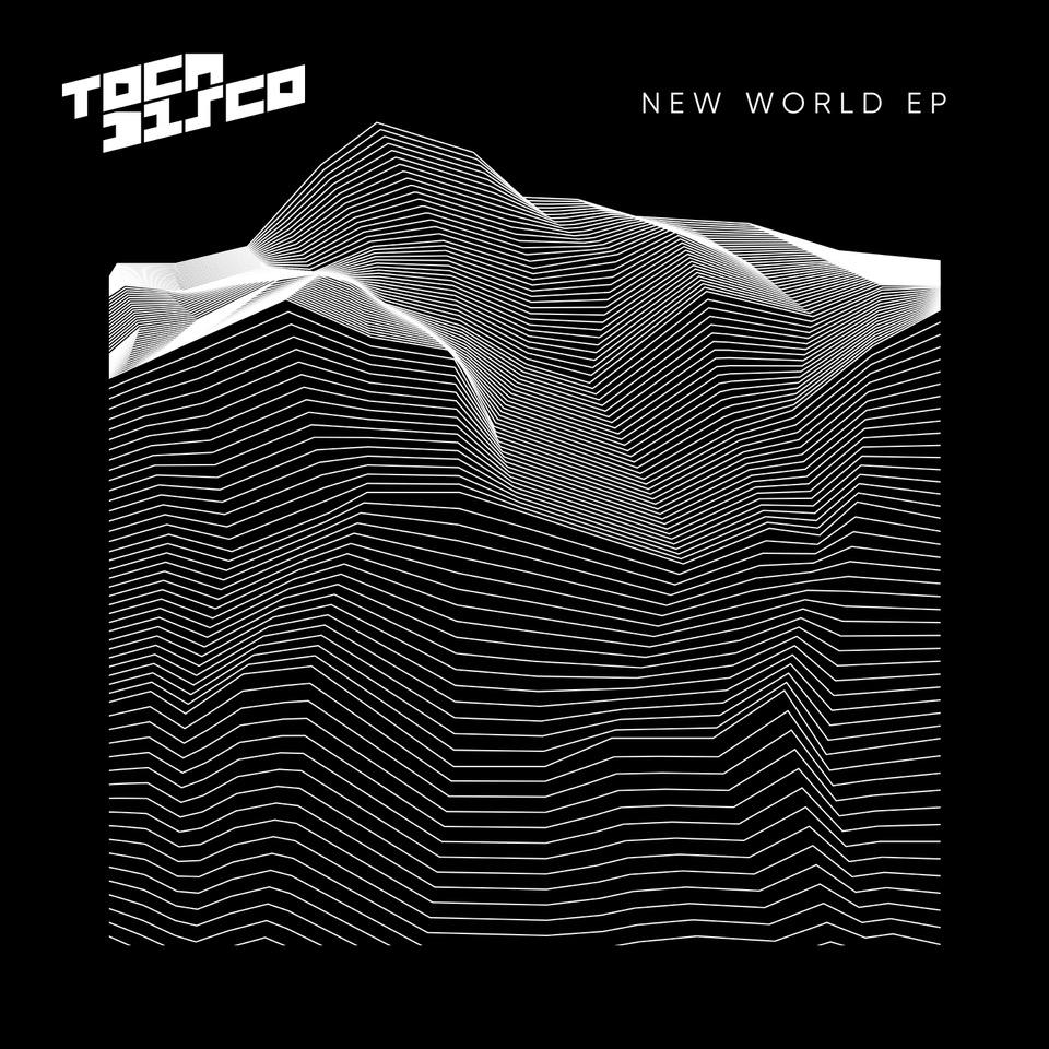 Tocadisco – New World EP