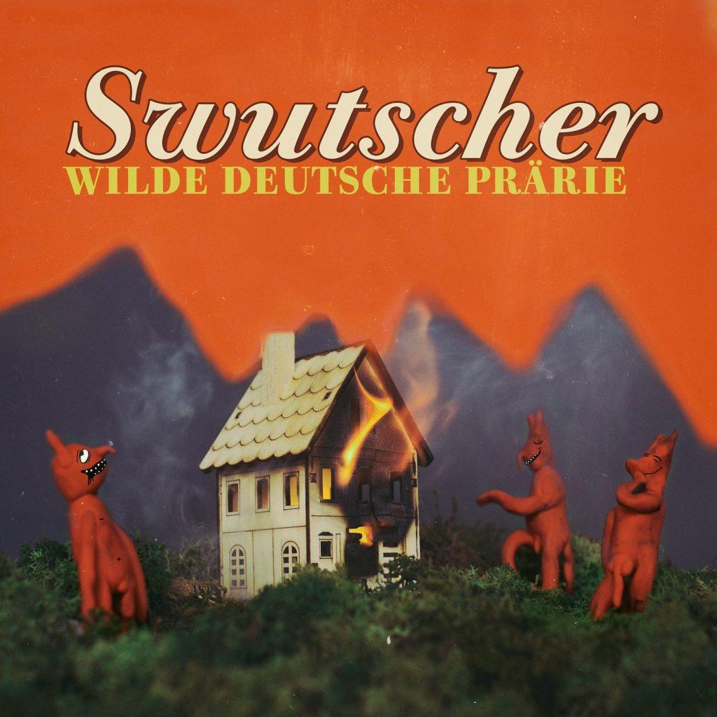 SWUTSCHER - WILDE DEUTSCHE PRÄRIE - VÖ: 25.05.2018