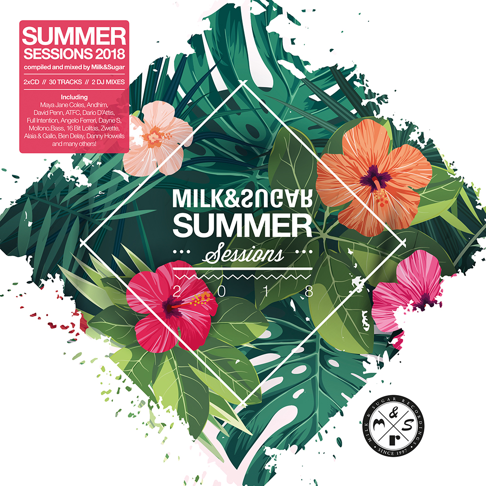 SUMMER SESSIONS 2018 COMPILED AND MIXED BY MILK&SUGAR