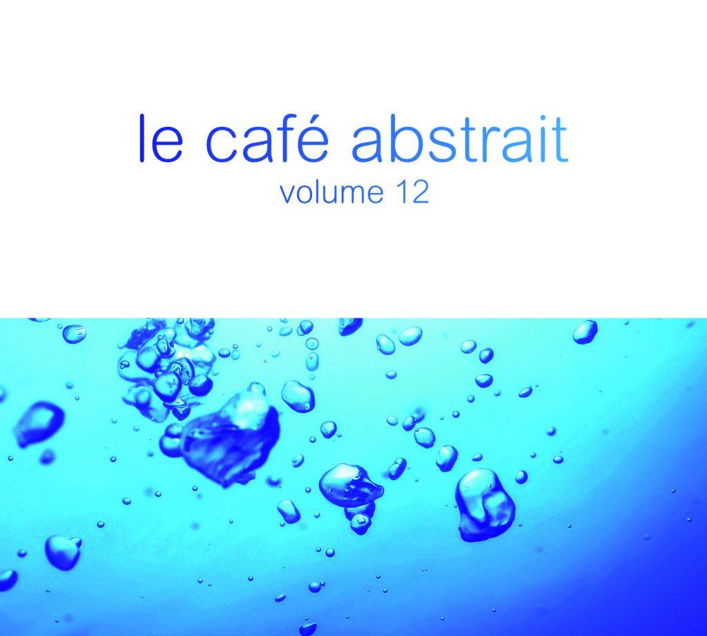 V.A. – le café abstrait vol. 12 by Raphaël Marionneau