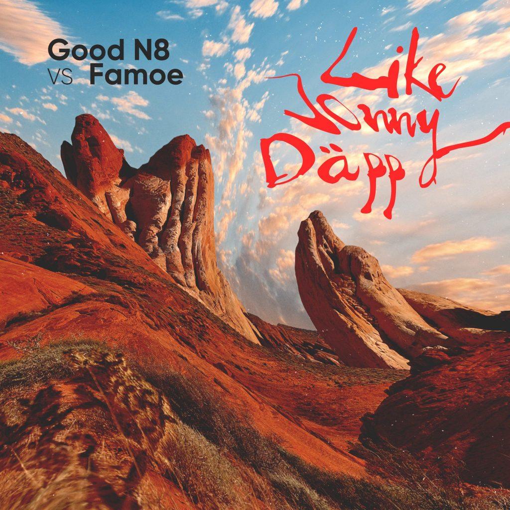 Good N8 vs. Famoe - Like Jonny Däpp