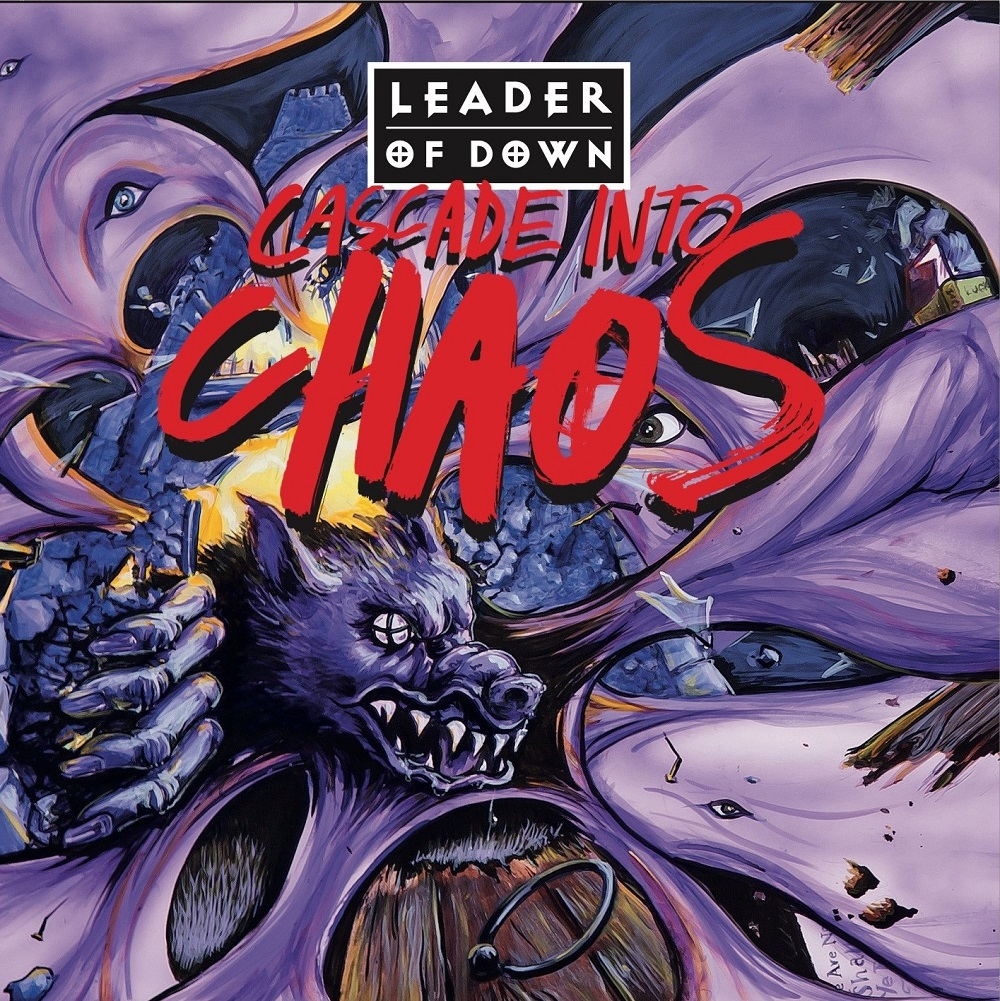 "LEADER OF DOWN ""Cascade Into Chaos"""
