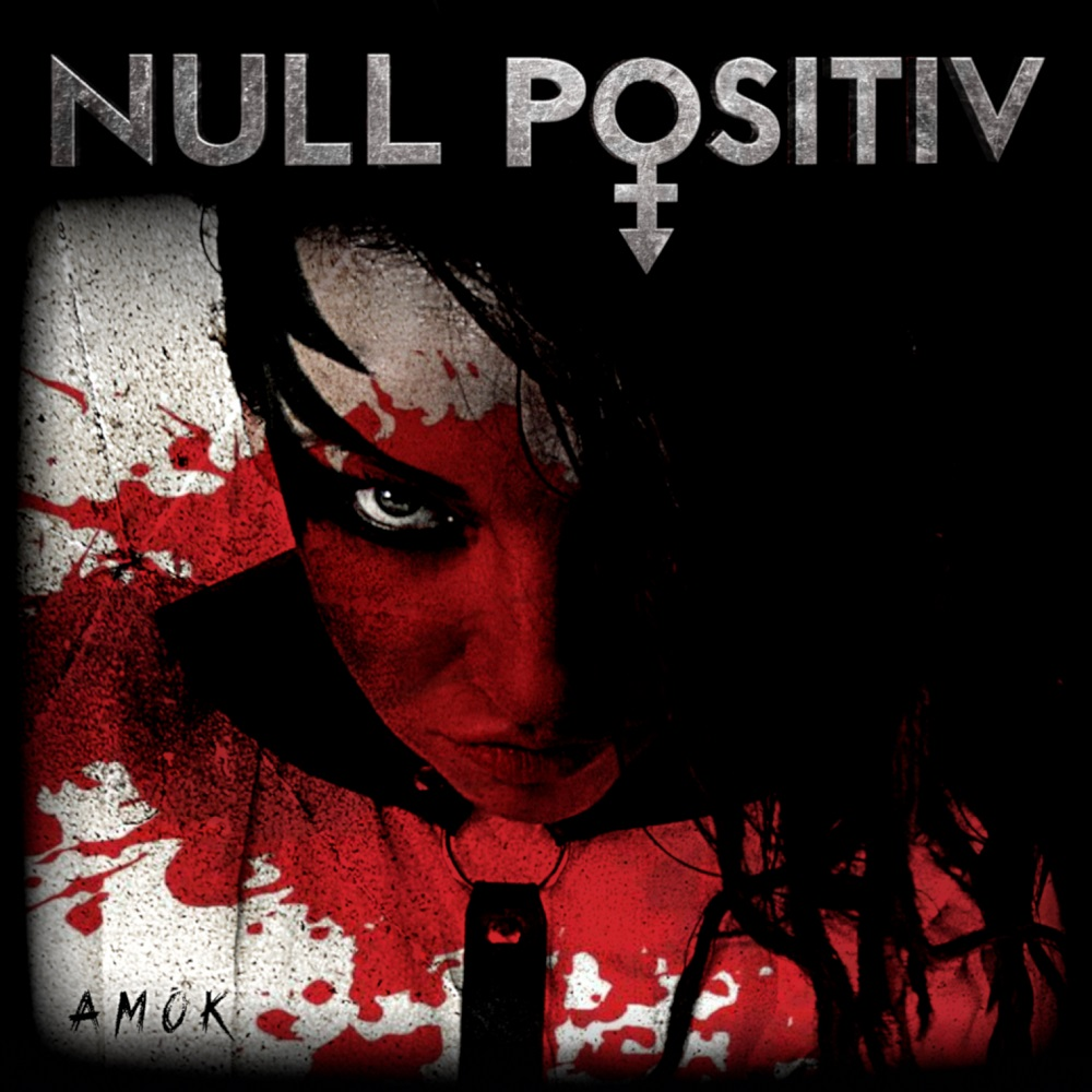 "Null Positiv – neues Studio Album ""Amok"" am 01. Oktober 2018"