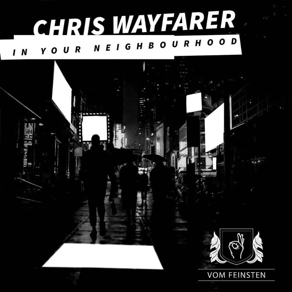 Chris Wayfarer - In Your Neighbourhood