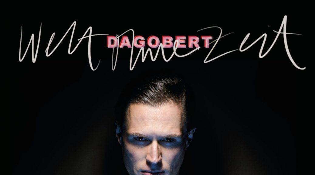 Dagobert - Welt Ohne Zeit VÖ: 01.03.2019 (Staatsakt/Caroline International)