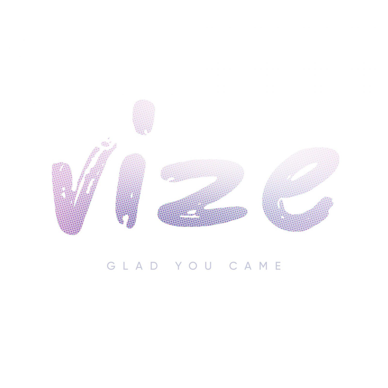 "VIZE ""Glad You Came"""