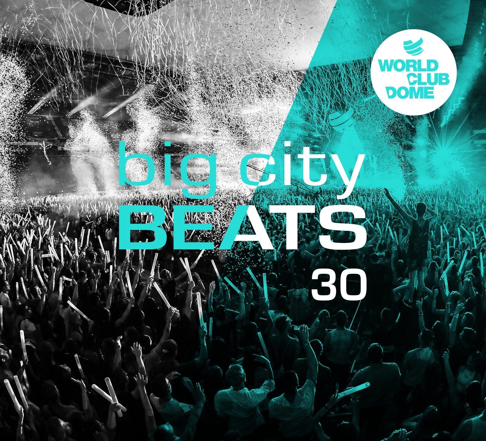 BIG CITY BEATS 30 - WORLD CLUB DOME EDITION