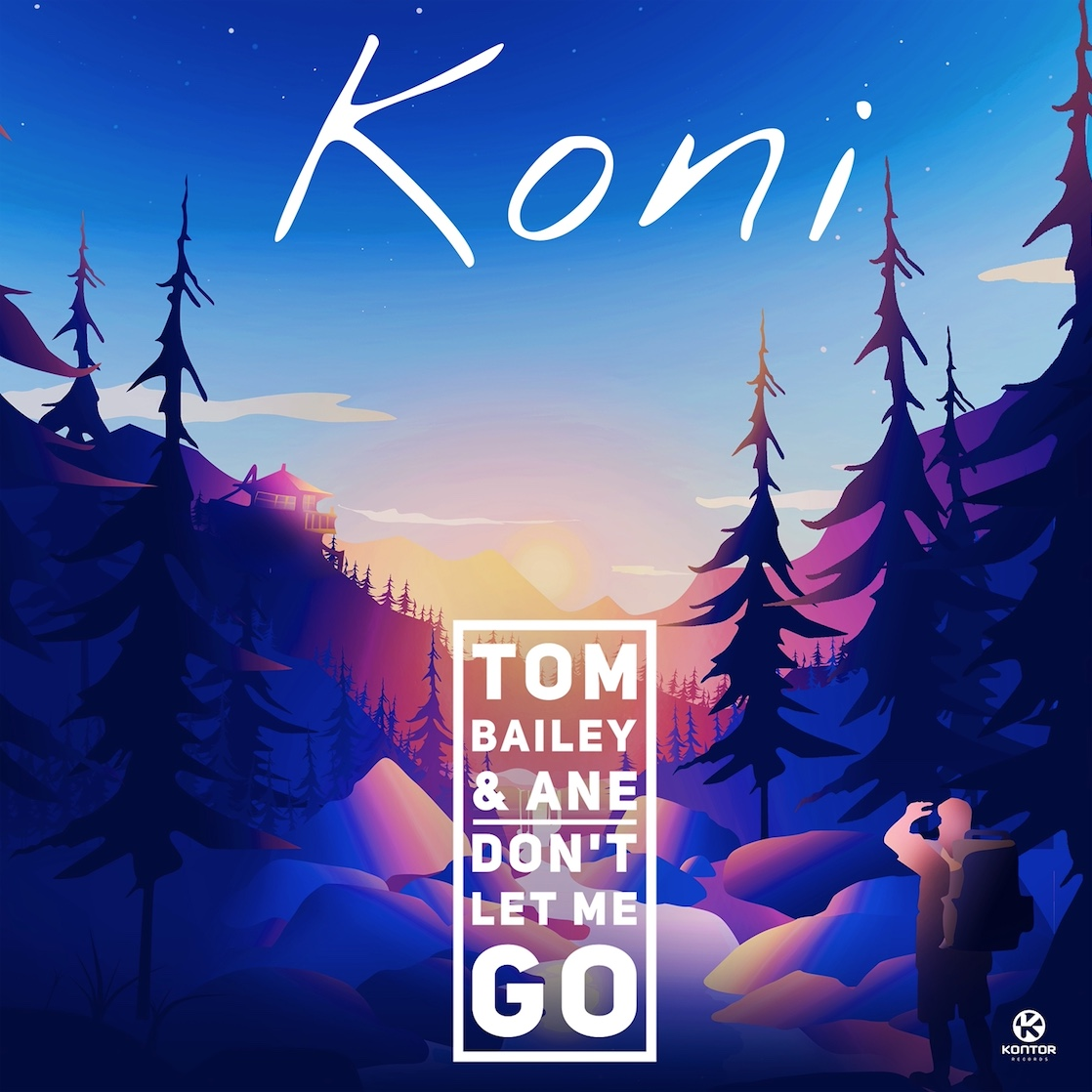 KONI, TOM BAILEY & ANE – DON'T LET ME GO