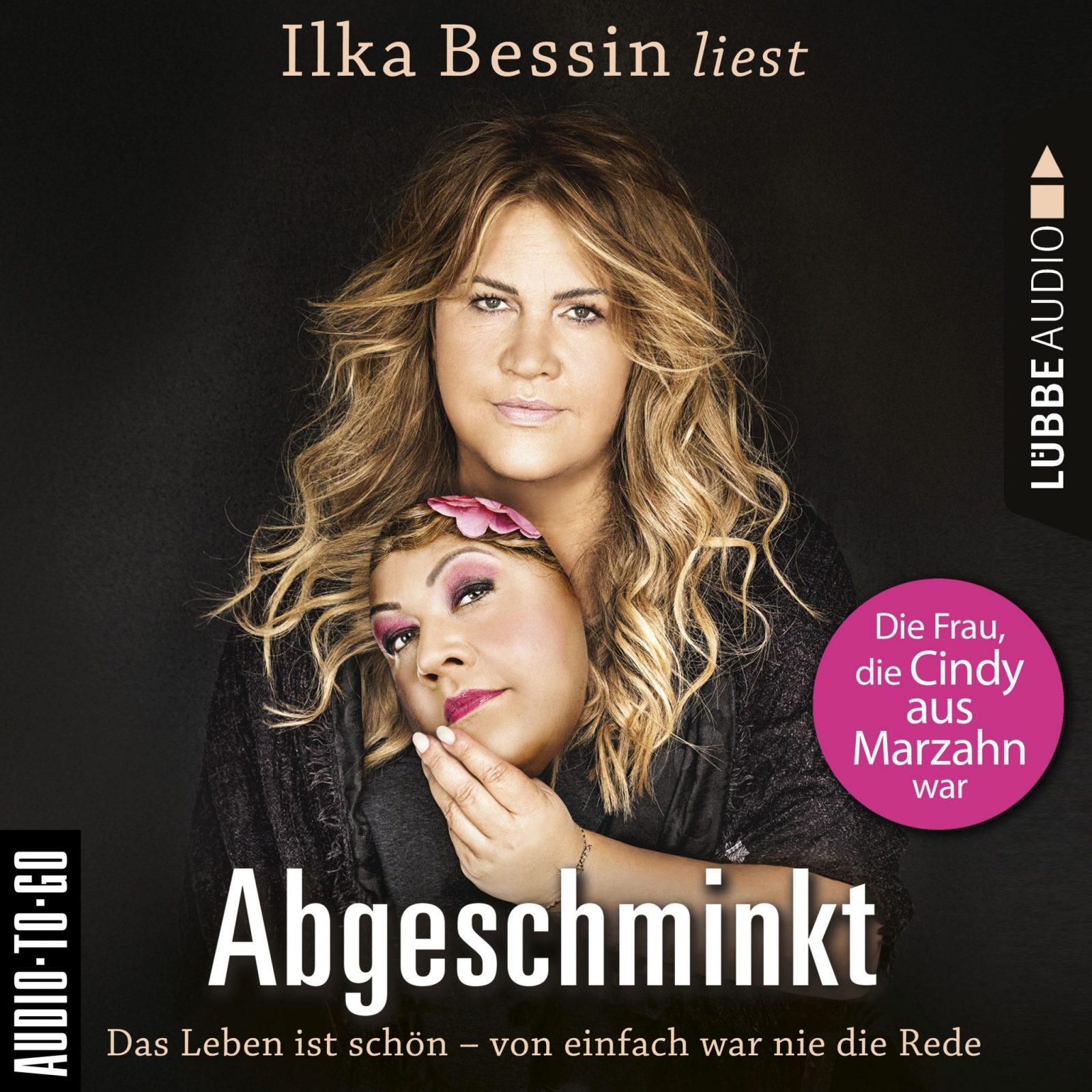 Ilka Bessin liest: Abgeschminkt.  Das Leben ist schön – von einfach war nie die Rede