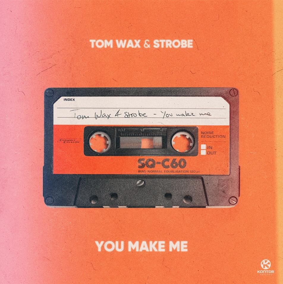"""""""Tom Wax & Strobe - You Make Me"""" erscheint am 17.05.2019 als Download & Stream."""