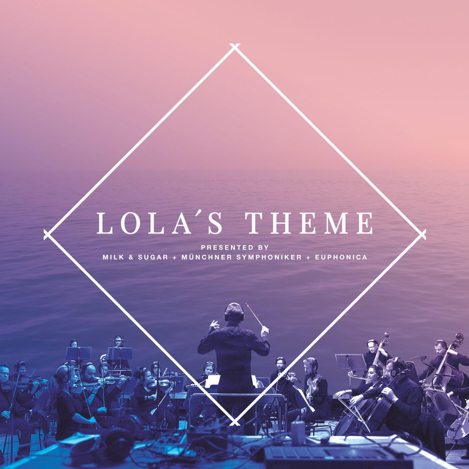 Lola's Theme präsentiert von Milk & Sugar, den Münchner Symphonikern und Euphonica
