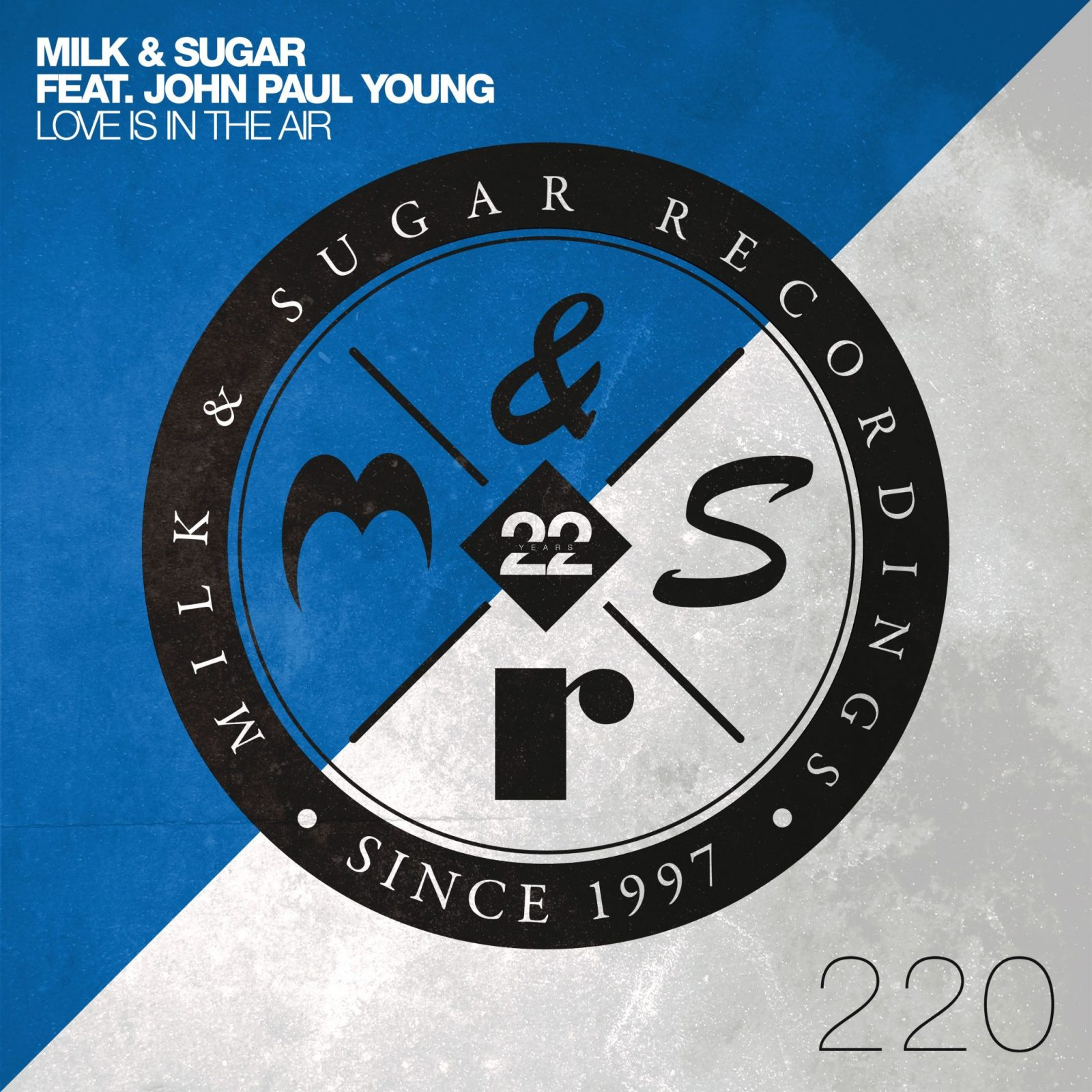 MILK & SUGAR - LOVE IS IN THE AIR (FEAT. JOHN PAUL YOUNG)