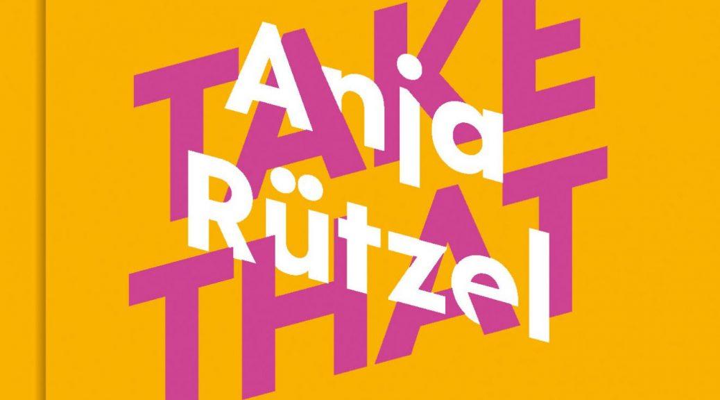Anja Rützel über Take That