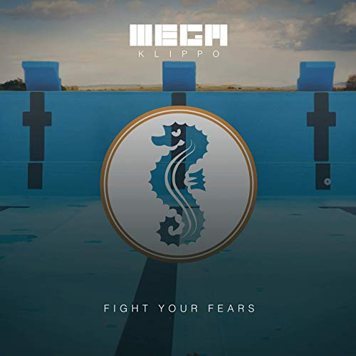 MEGAKLIPPO – Fight Your Fears