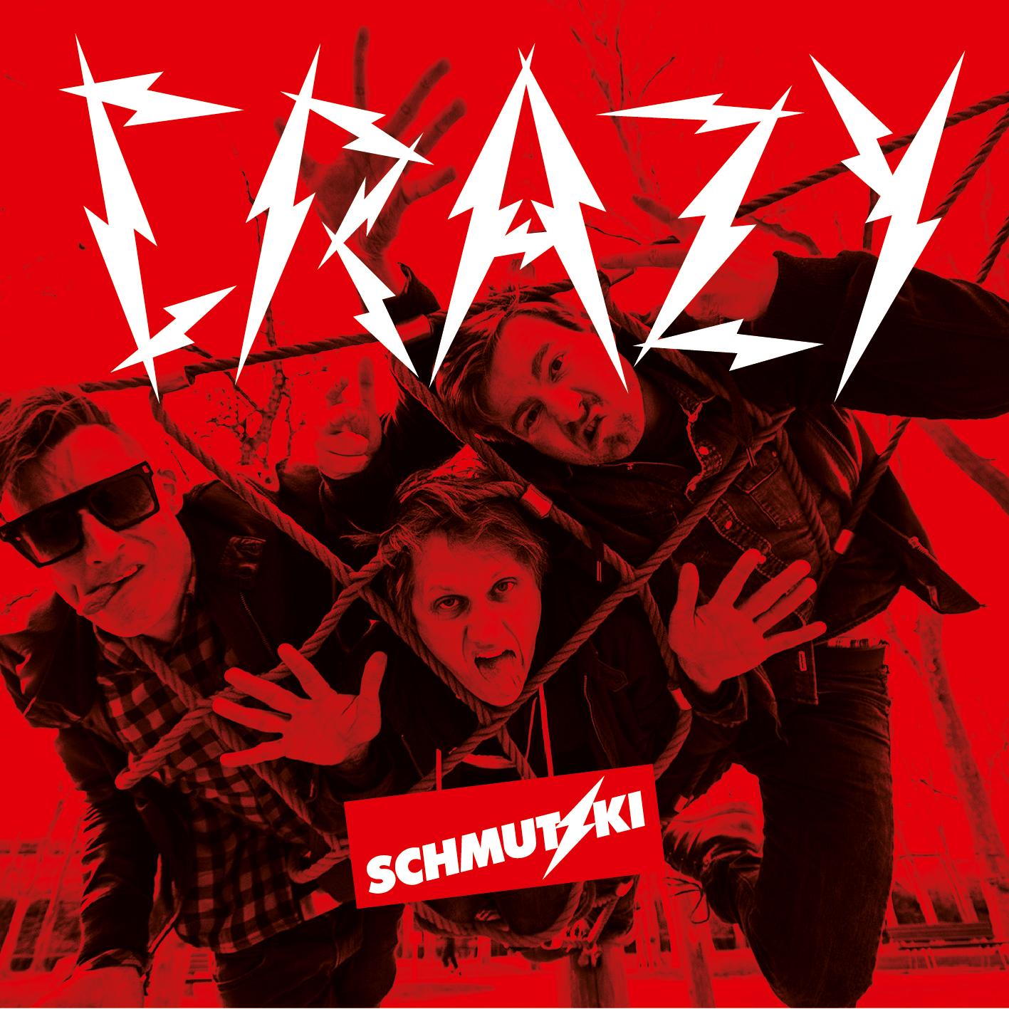 """Schmutzki """"Crazy"""""""
