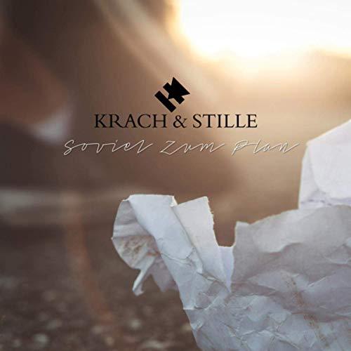 KRACH & STILLE – Soviel Zum Plan
