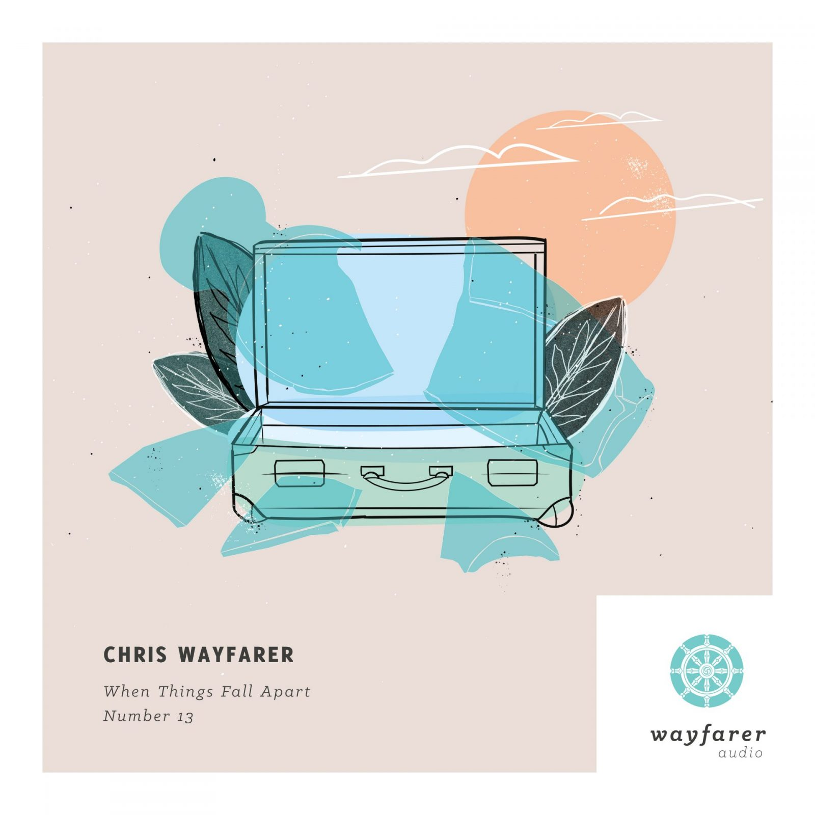 "Chris Wayfarer ""When All Things Fall Apart"""