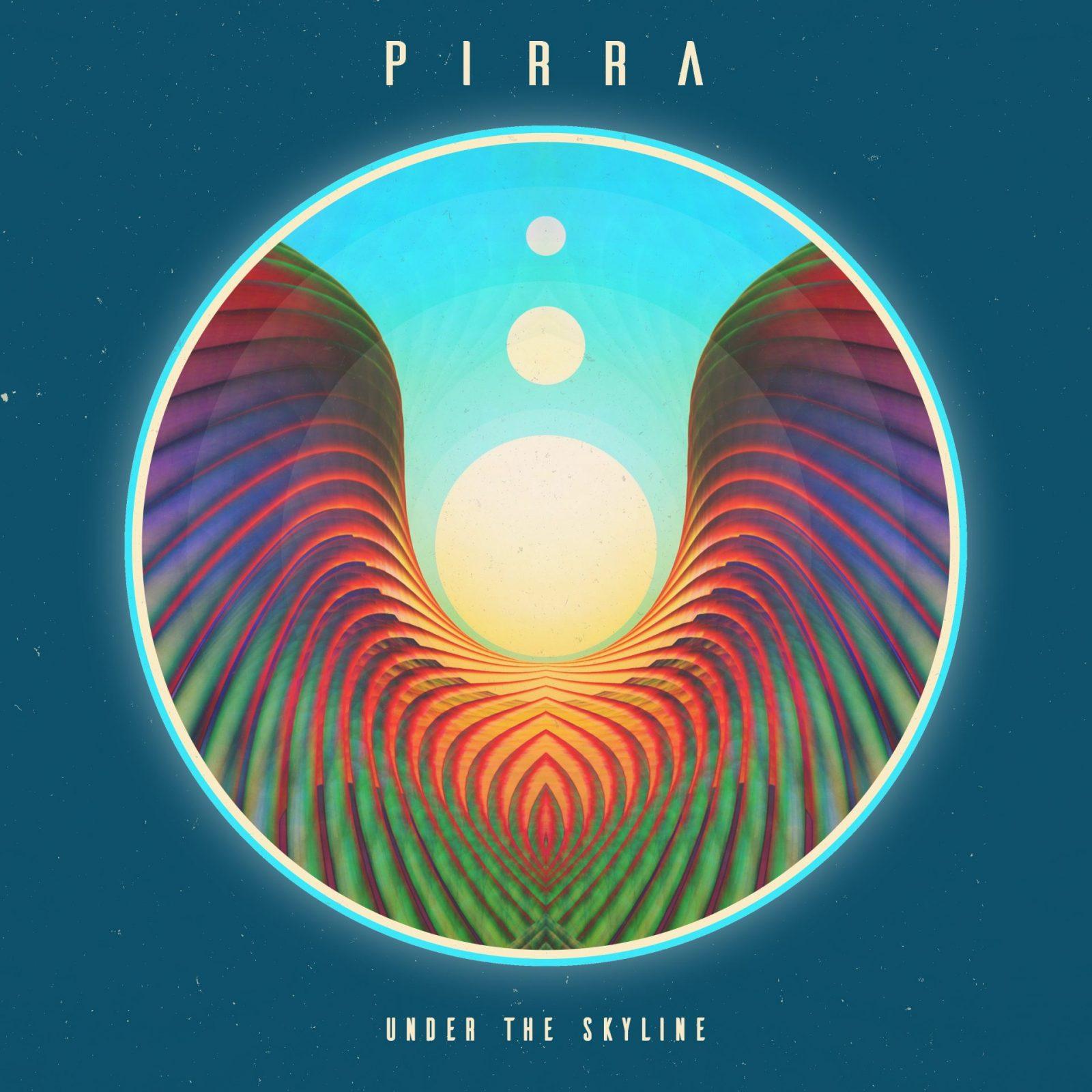 Pirra – Under the Skyline