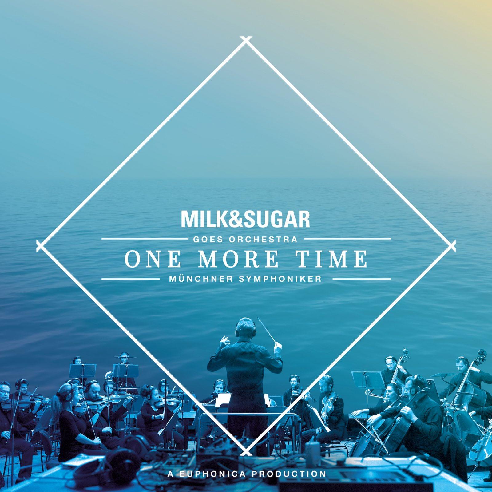 """MILK & SUGAR Münchner Symphoniker """"One More Time"""""""