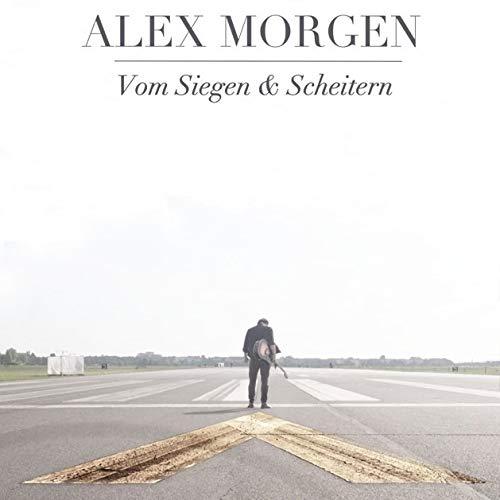 """ALEX MORGEN """"Vom Siegen & Scheitern"""""""