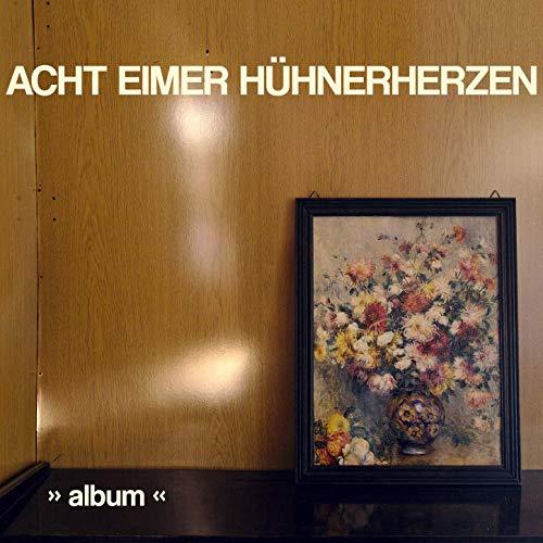"""Acht Eimer Hühnerherzen - """"album"""""""