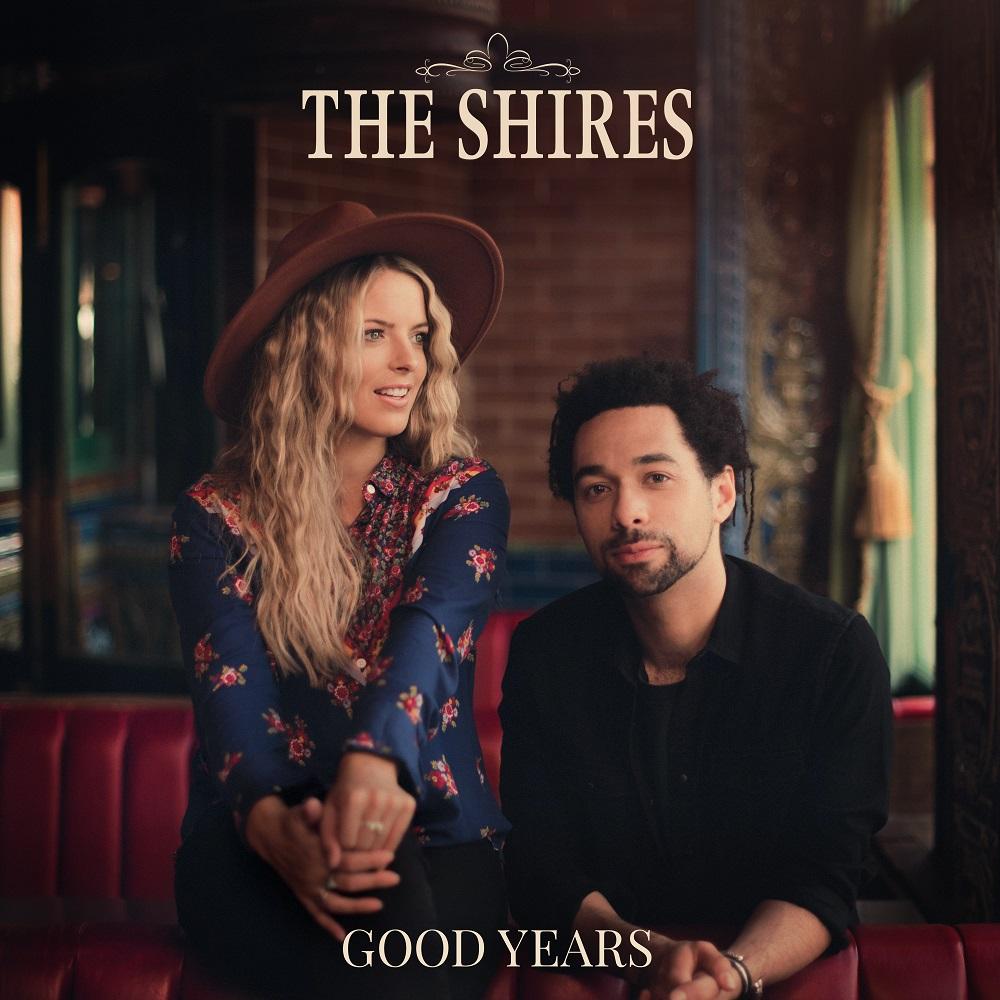 """Britisches Country-Duo The Shires veröffentlicht am 13. März 2020 seinen neuen Longplayer """"Good Years"""""""