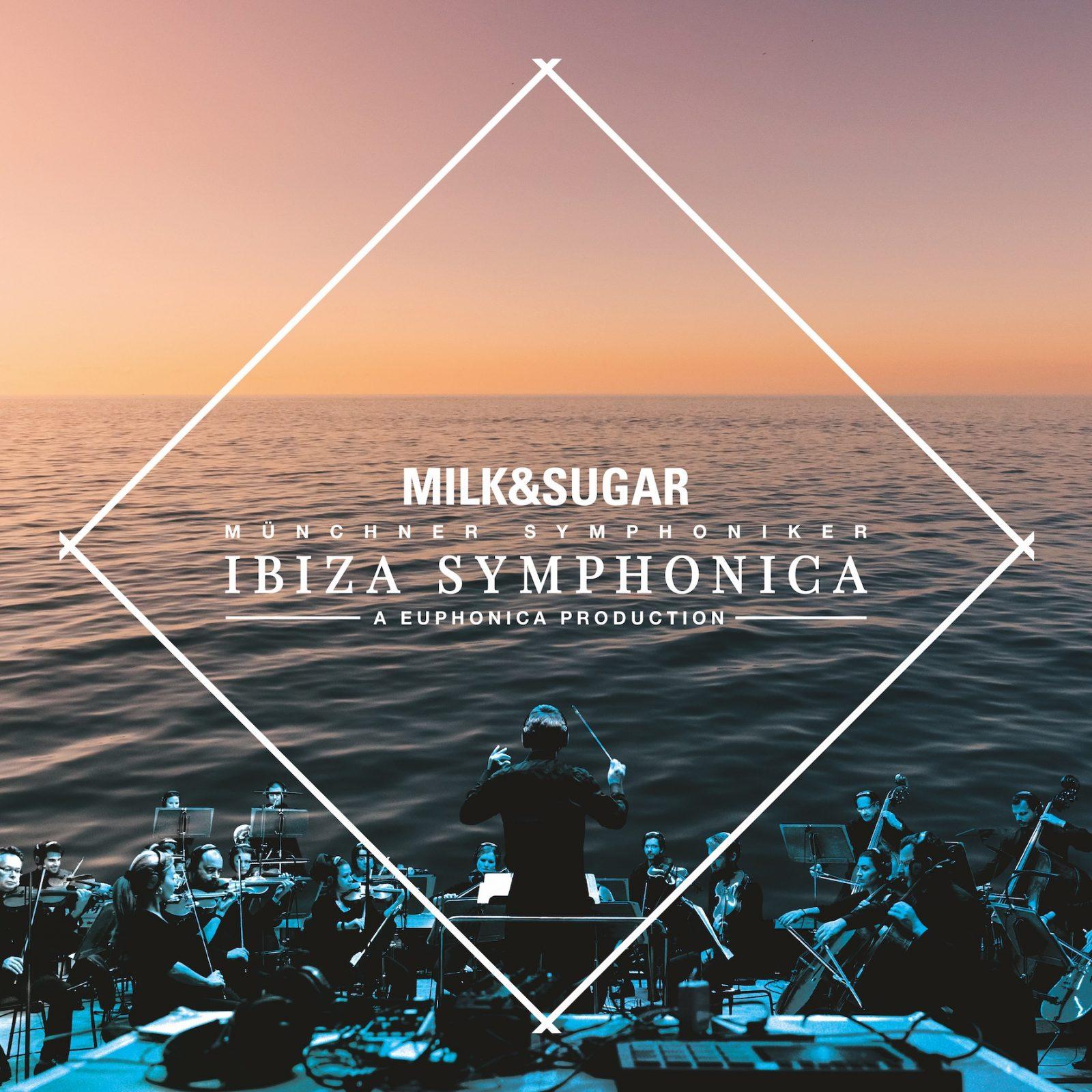 IBIZA SYMPHONICA präsentiert von Milk & Sugar, den Münchner Symphonikern und Euphonica
