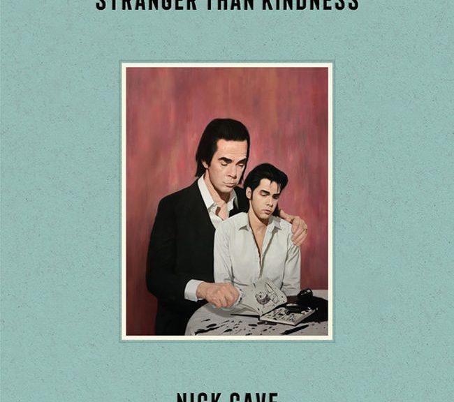 "Nick Cave ""Stranger Than Kindness"""