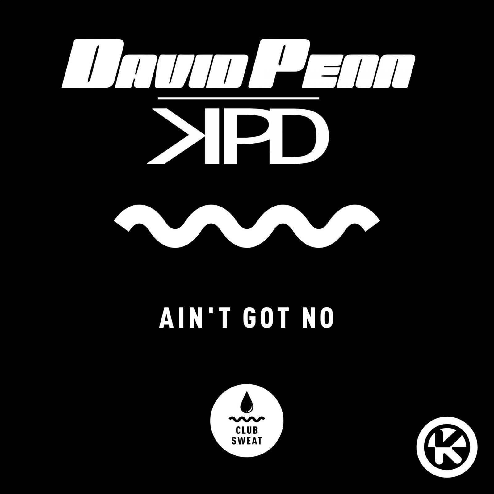 """David Penn & KPD """"Ain't Got No"""""""