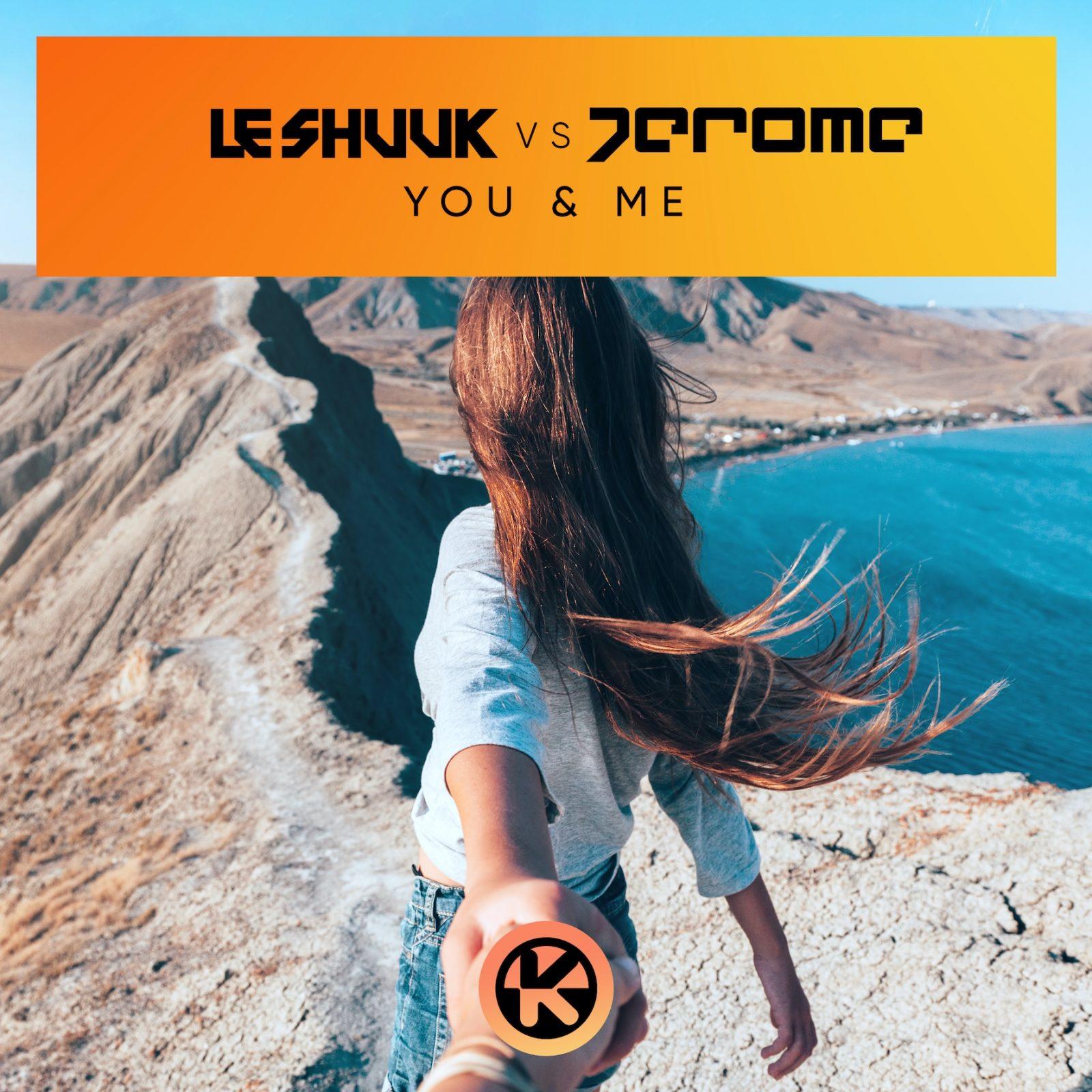 """Le Shuuk und Jerome """"YOU & ME"""""""