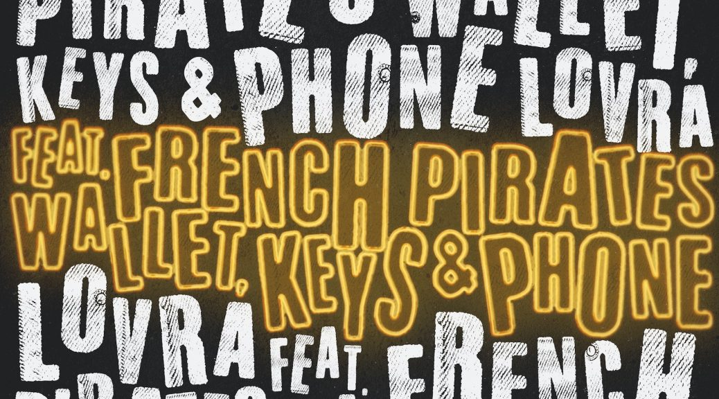 "LOVRA feat. French Pirates ""Wallet, Keys & Phone"""