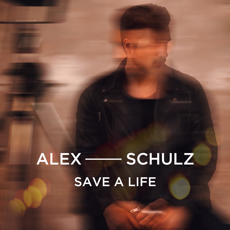 "ALEX SCHULZ ""SAVE A LIFE"""